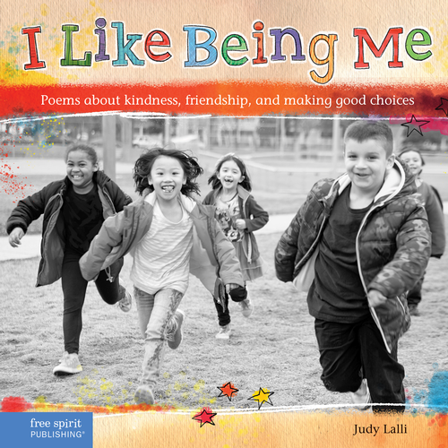I Like Being Me: Poems about kindness, friendship, and making good ...
