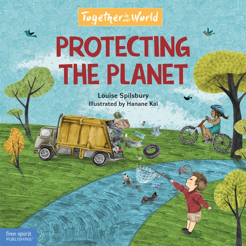 Protecting the Planet: A picture book about the effects of littering, pollution, and global warming.