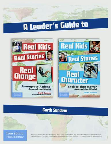 A Leader's Guide to Real Kids, Real Stories, Real Change and Real Kids, Real Stories, Real Character