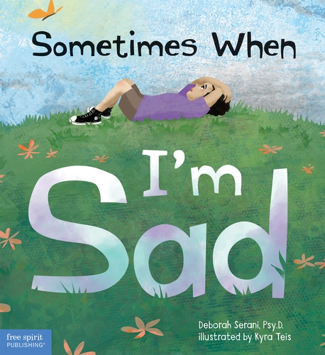 Sometimes When I'm Sad: A sensitive story to help young children recognize and cope with sadness.