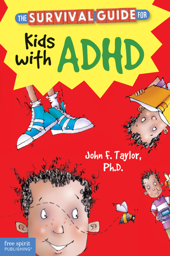 The Survival Guide For Kids With Adhd John F Taylor Phd