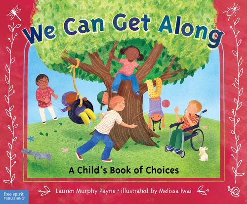 We Can Get Along: A Child's Book of Choices | Lauren Murphy Payne ...