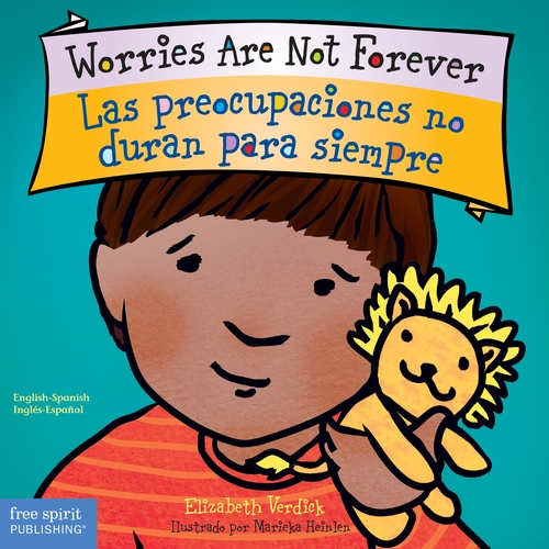 Worries Are Not Forever English-Spanish bilingual board book helps young children ease anxieties.