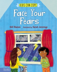 Face Your Fears: A children's book for building courage and coping with scary thoughts