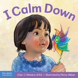 I Calm Down: Teach children about strong feelings and simple strategies to calm themselves