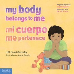 My Body Belongs to Me: Teach children about abuse, getting help, and how to set boundaries