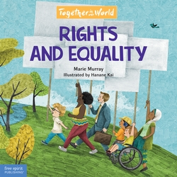 Rights and Equality: A picture book about human rights and why fighting for equality is important.