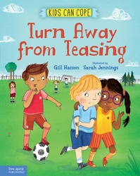 Turn Away from Teasing: A children's book for kids who are dealing with teasing