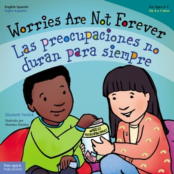 Worries Are Not Forever English-Spanish bilingual book helps children ease anxieties.